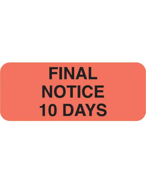 "FINAL NOTICE 10 DAYS Label - Size 1 7/8""W x 3/4""H"