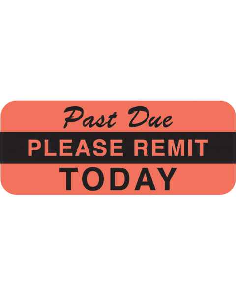 "PAST DUE PLEASE REMIT TODAY Label - Size 1 7/8""W x 3/4""H"