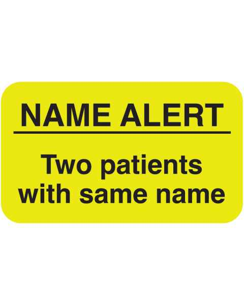 "NAME ALERT Two Patients with Same Name Label - Size 1 1/2""W x 7/8""H"