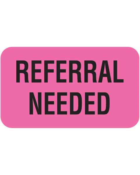 """REFERRAL NEEDED Label - Size 1 1/2""""W x 7/8""""H"""
