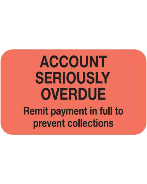 "ACCOUNT SERIOUSLY OVERDUE Label - Size 1 1/2""W x 7/8""H"