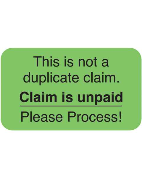 "THIS IS NOT A DUPLICATE CLAIM Label - Size 1 1/2""W x 7/8""H"