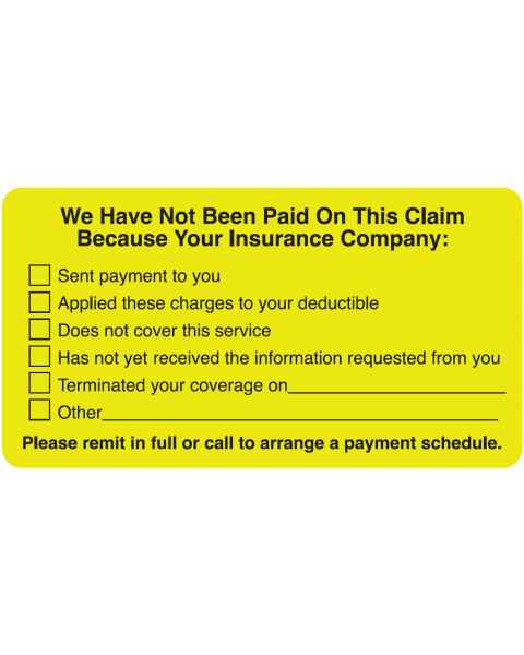 "WE HAVE NOT BEEN PAID ON THIS CLAIM Label - Size 3 1/4""W x 1 3/4""H"