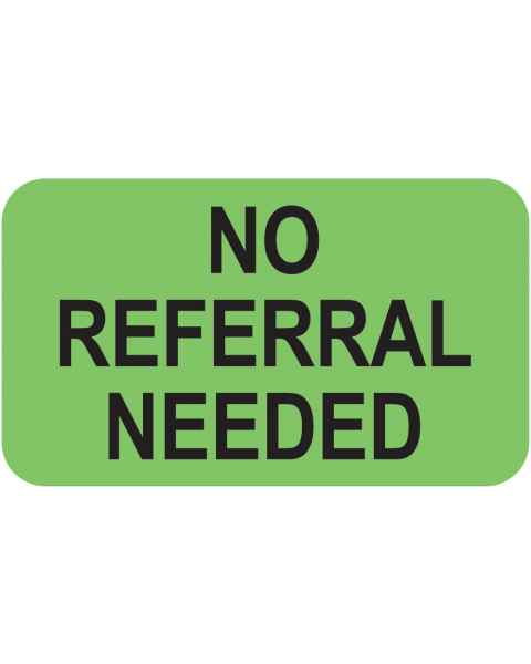 "NO REFERRAL NEEDED Label - Size 1 1/2""W x 7/8""H"