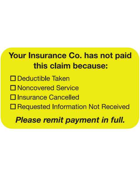 "YOUR INSURANCE CO. HAS NOT PAID Label - Size 1 1/2""W x 7/8""H"
