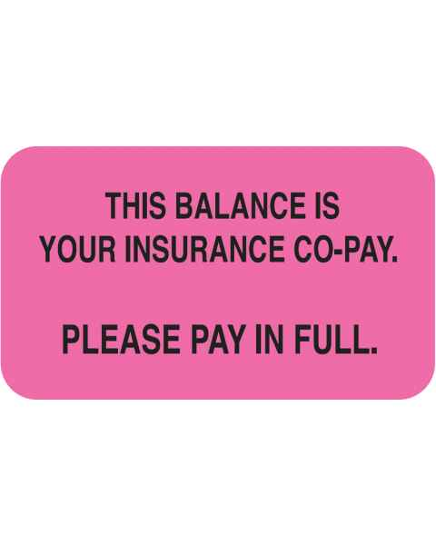 "THIS BALANCE IS YOUR INSURANCE CO-PAY Label - Size 1 1/2""W x 7/8""H"