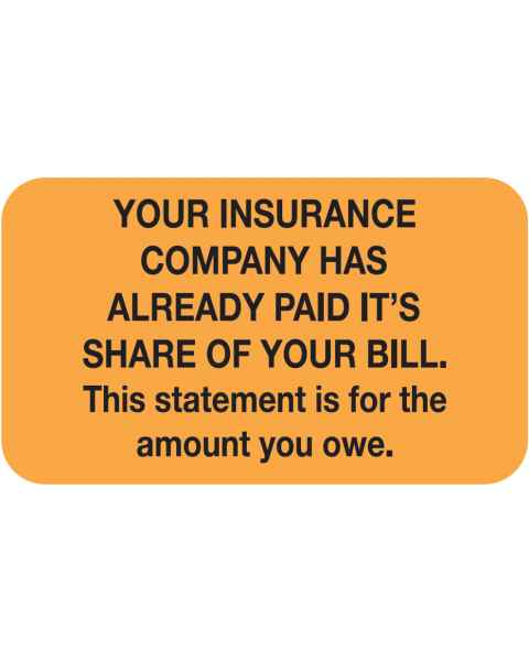 "YOUR INSURANCE COMPANY HAS ALREADY PAID Label - Size 1 1/2""W x 7/8""H"