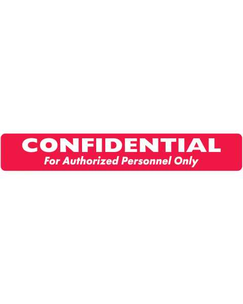 "CONFIDENTIAL FOR AUTHORIZED PERSONNEL ONLY Label - Size 6 1/2""W x 1""H"