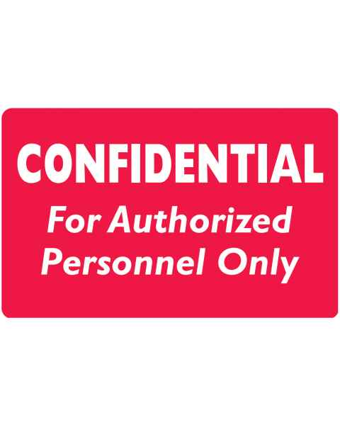"CONFIDENTIAL FOR AUTHORIZED PERSONNEL ONLY Label - Size 4""W x 2 1/2""H"