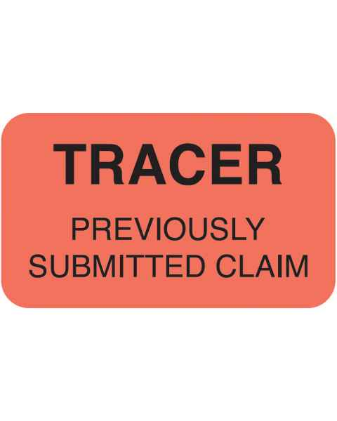 """TRACER PREVIOUSLY SUBMITTED CLAIM Label - Size 1 1/2""""W x 7/8""""H"""