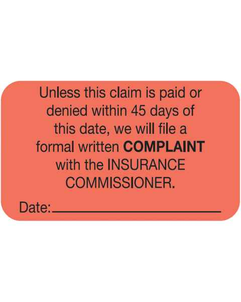 """UNLESS THIS CLAIM IS PAID OR DENIED Label - Size 1 1/2""""W x 7/8""""H"""