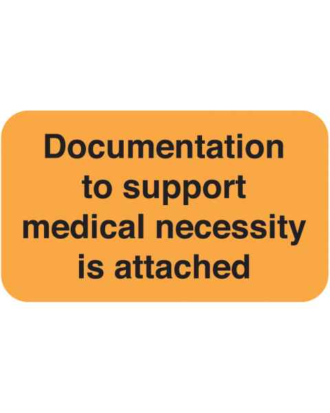 """Documentation To Support Medical Necessity Is Attached Label - Size 1 1/2""""W x 7/8""""H"""