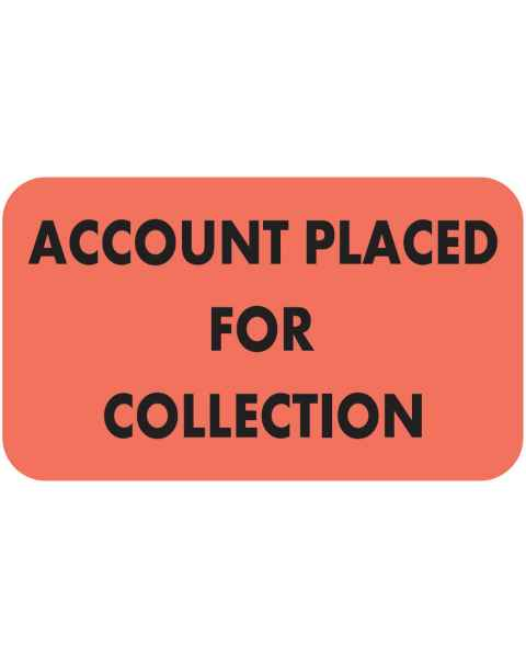 "ACCOUNT PLACED FOR COLLECTION Label - Size 1 1/2""W x 7/8""H"