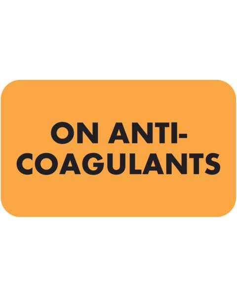 "ON ANTI-COAGULANTS Label - Size 1 1/2W"" x 7/8""H"