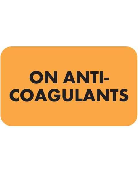 "ON ANTI-COAGULANTS Label - Size 1 1/2W"" x 7/8""H"