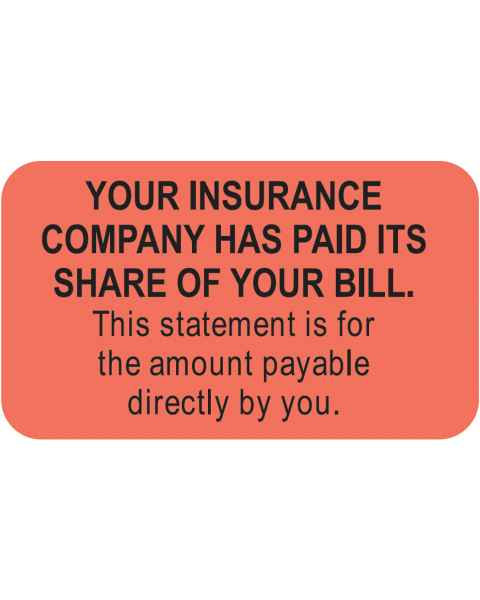 "YOUR INSURANCE COMPANY HAS PAID ITS SHARE Label - Size 1 1/2""W x 7/8""H"