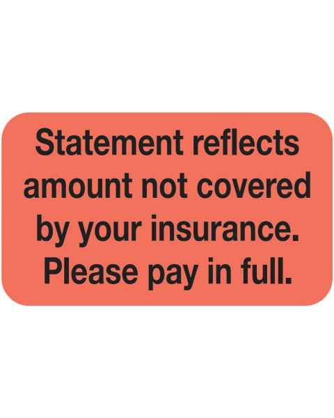 """STATEMENT REFLECTS AMOUNT NOT COVERED Label - Size 1 1/2""""W x 7/8""""H"""