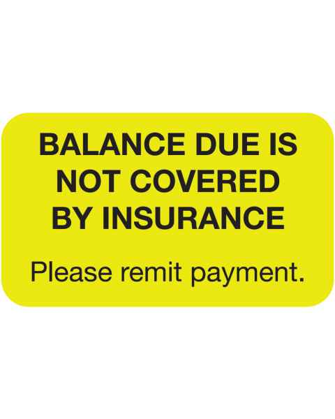 """BALANCE DUE IS NOT COVERED BY INSURANCE Label - Size 1 1/2""""W x 7/8""""H"""
