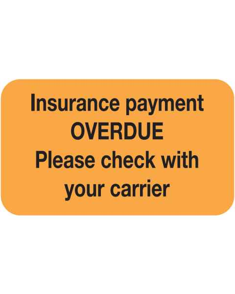"INSURANCE PAYMENT OVERDUE Label - Size 1 1/2""W x 7/8""H"