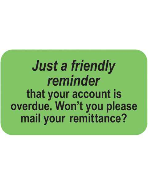 "JUST A FRIENDLY REMINDER Label - Size 1 1/2""W x 7/8""H"