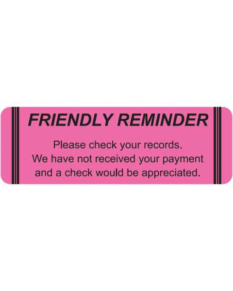 "FRIENDLY REMINDER PLEASE CHECK YOUR RECORDS Label - Size 3""W x 1""H"