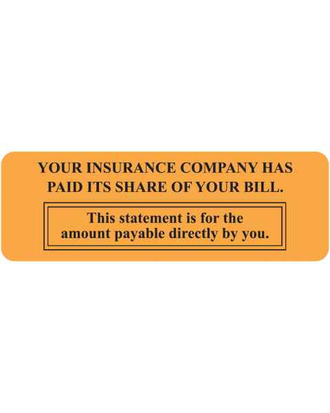 "YOUR INSURANCE COMPANY HAS PAID ITS SHARE Label - Size 3""W x 1""H"