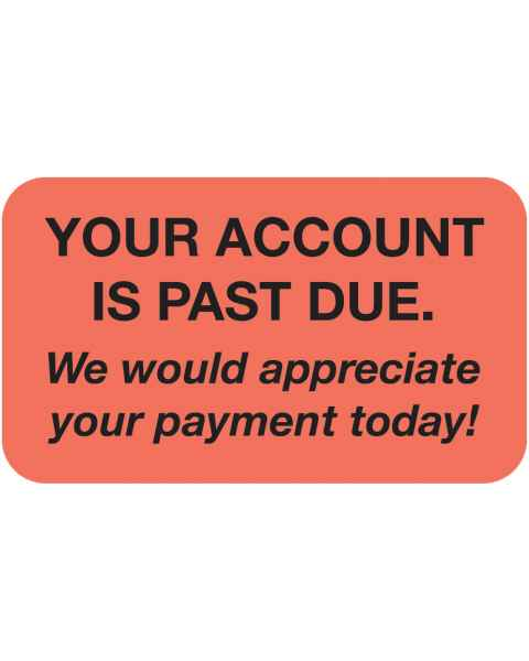 "YOUR ACCOUNT IS PAST DUE Label - Size 1 1/2""W x 7/8""H"