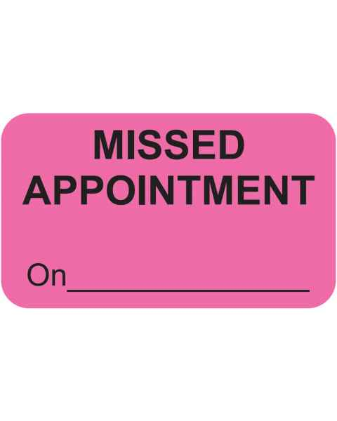 "MISSED APPOINTMENT On Label - Size 1 1/2""W x 7/8""H"