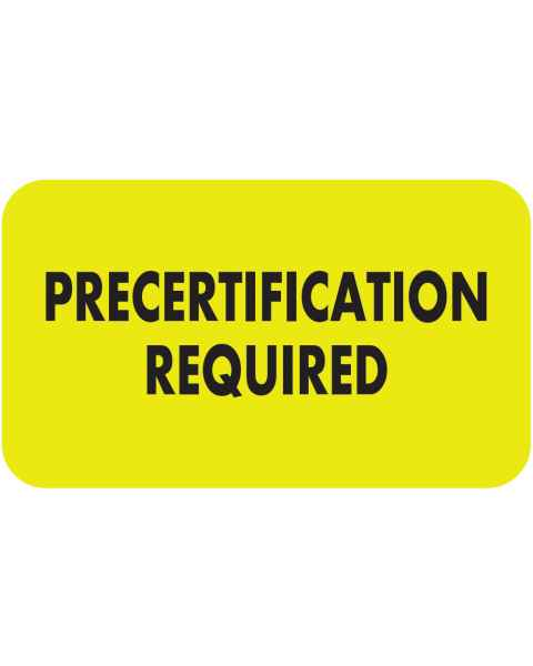 """PRECERTIFICATION REQUIRED Label - Size 1 1/2""""W x 7/8""""H"""