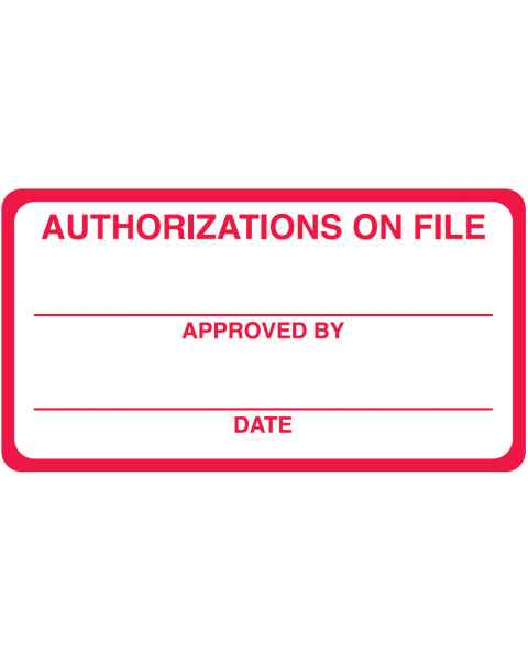 "AUTHORIZATIONS ON FILE Label - Size 3 1/4""W x 1 3/4""H"
