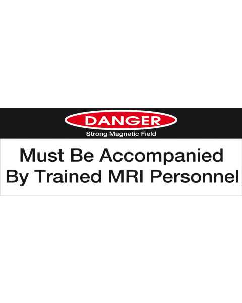 """DANGER; Must Be Accompanied By Trained MRI Personnel"" Sticker"
