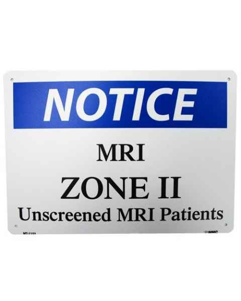 """Notice MRI Zone II Unscreened MRI Patients"" Plastic Sign"