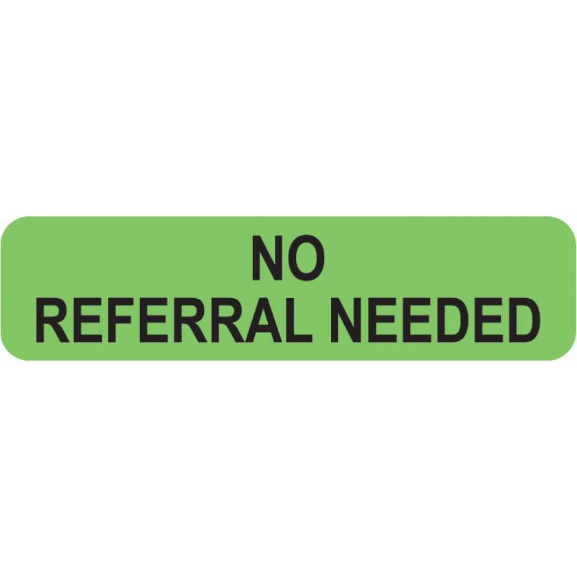"NO REFERRAL NEEDED Label - Size 1 1/4"" x 5/16"""