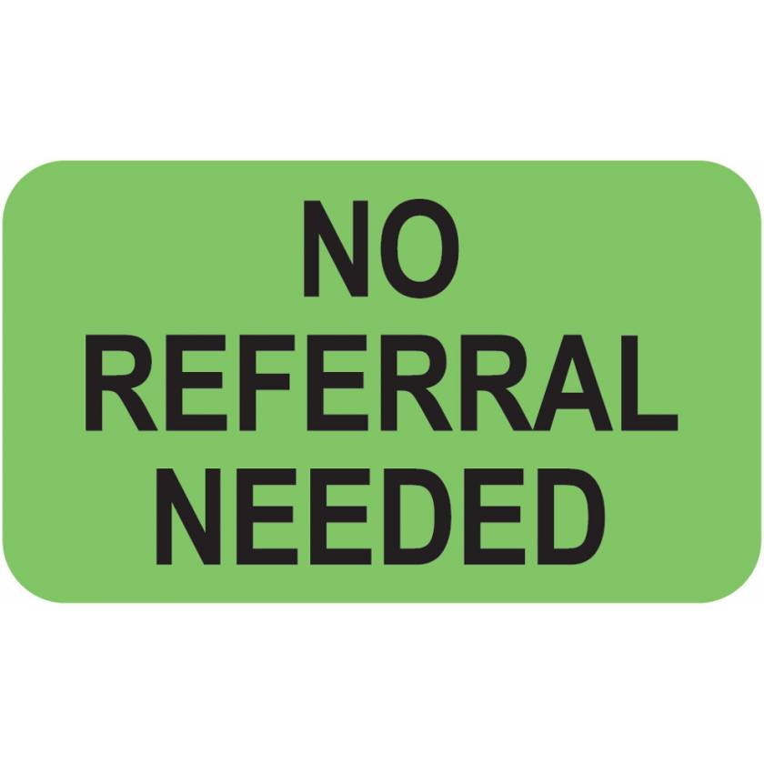 """NO REFERRAL NEEDED Label - Size 1 1/2""""W x 7/8""""H"""