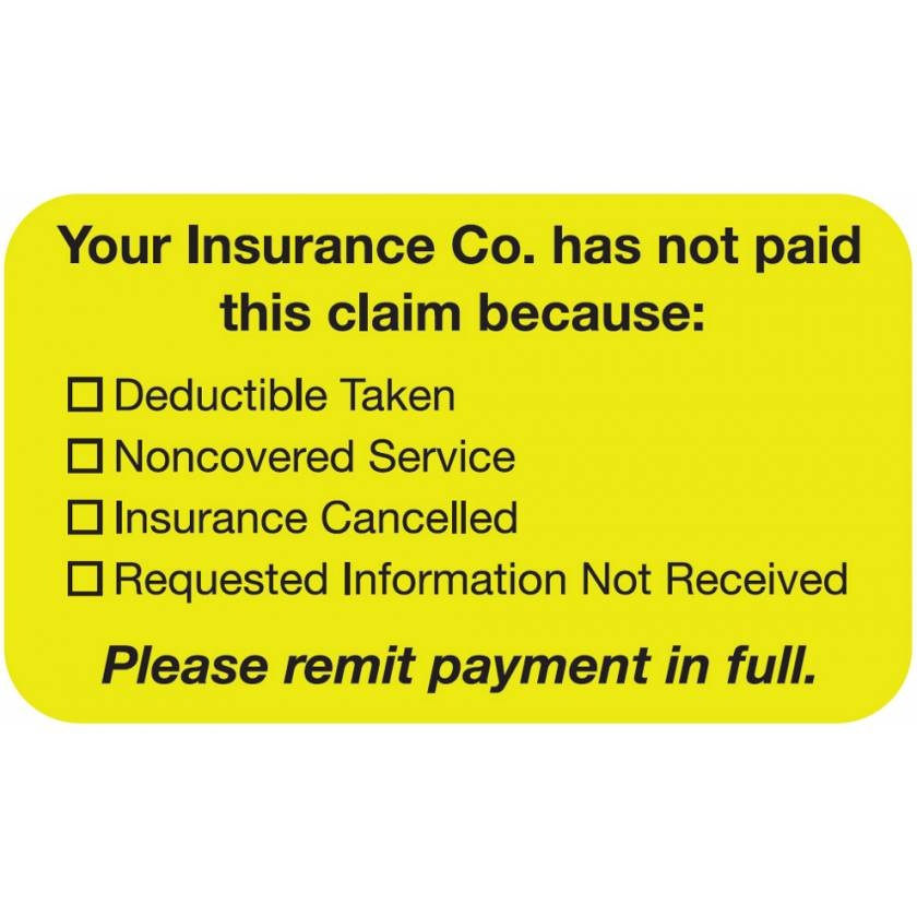 """YOUR INSURANCE CO. HAS NOT PAID Label - Size 1 1/2""""W x 7/8""""H"""