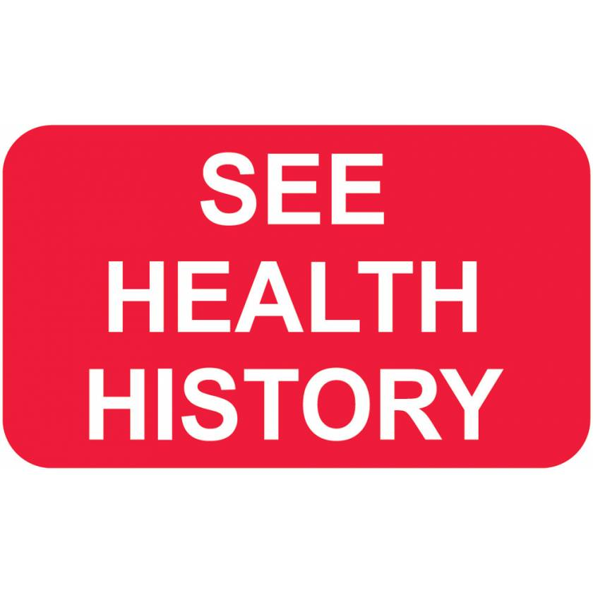 """SEE HEALTH HISTORY Label - Size 1 1/2""""W x 7/8""""H"""