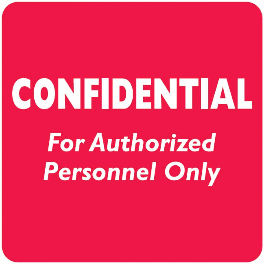 """CONFIDENTIAL FOR AUTHORIZED PERSONNEL ONLY Label - Size 2""""W x 2""""H"""