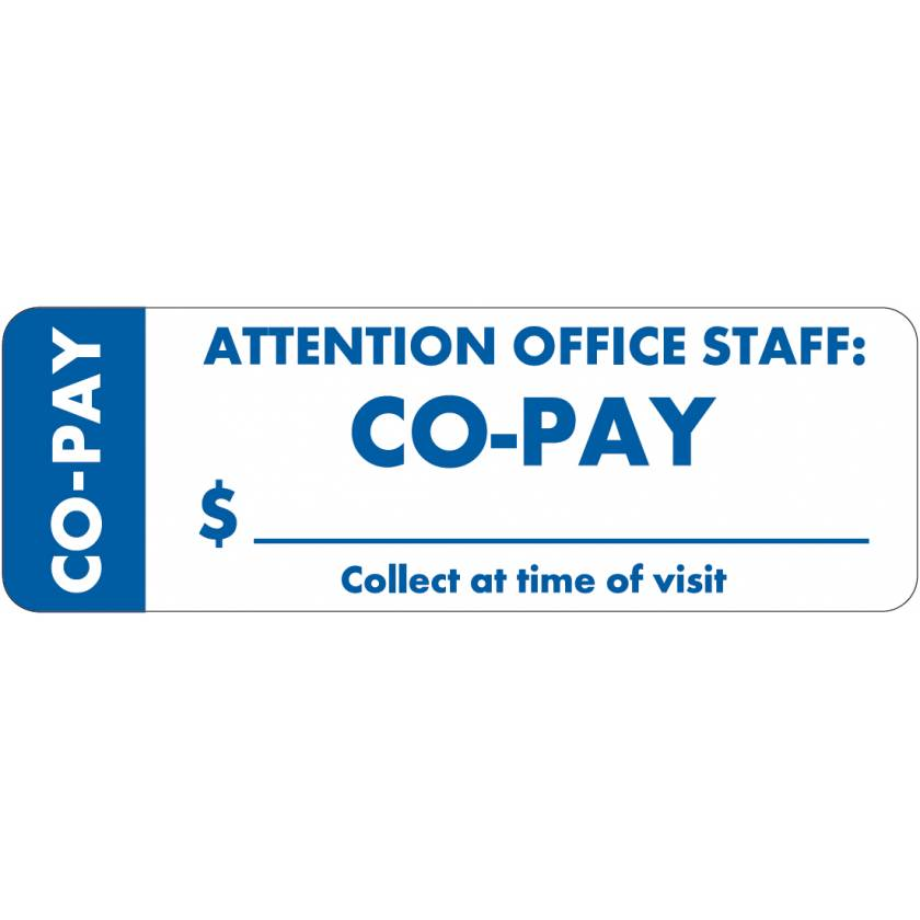 "ATTENTION OFFICE STAFF: CO-PAY Label - Size 3""W x 1""H - Wrap Around Style"