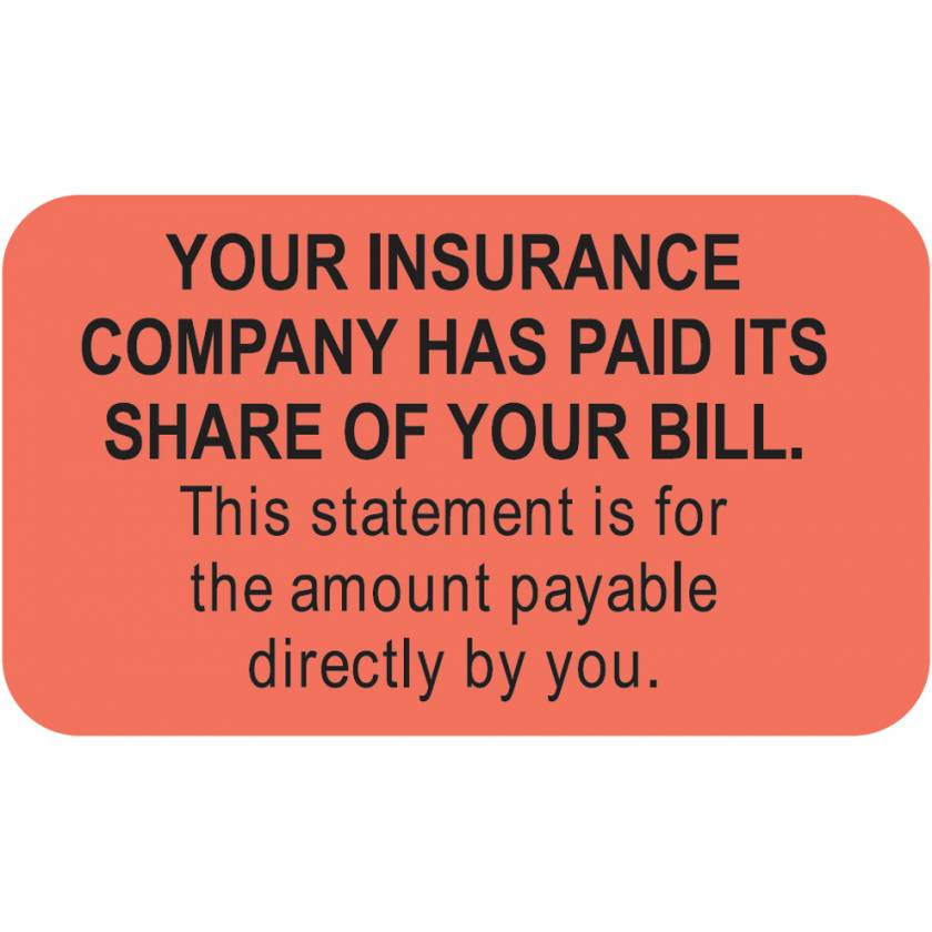 """YOUR INSURANCE COMPANY HAS PAID ITS SHARE Label - Size 1 1/2""""W x 7/8""""H"""