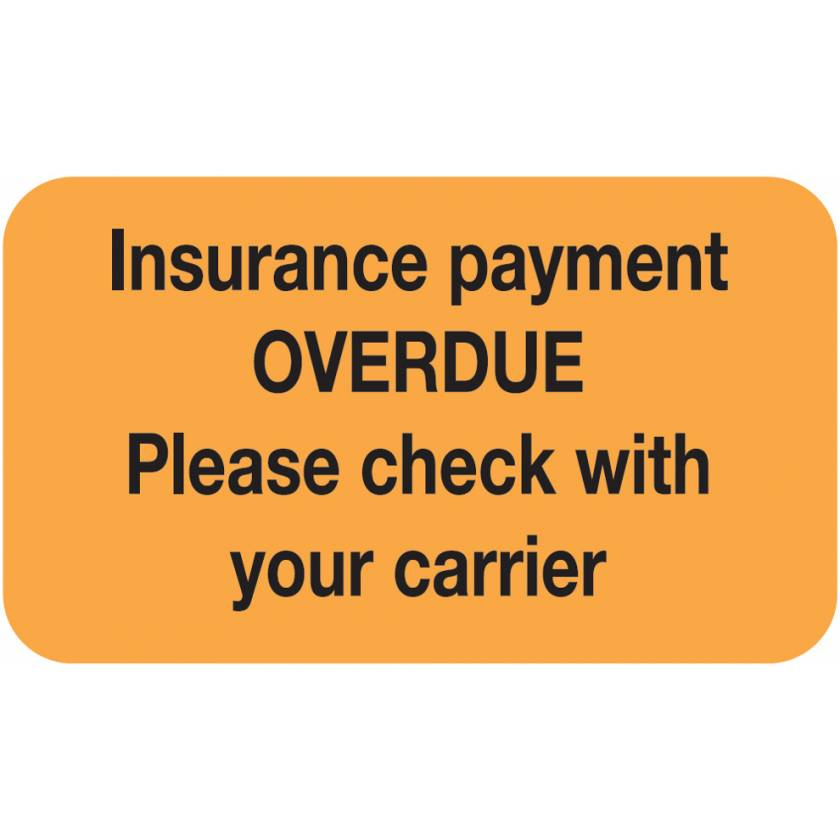 """INSURANCE PAYMENT OVERDUE Label - Size 1 1/2""""W x 7/8""""H"""