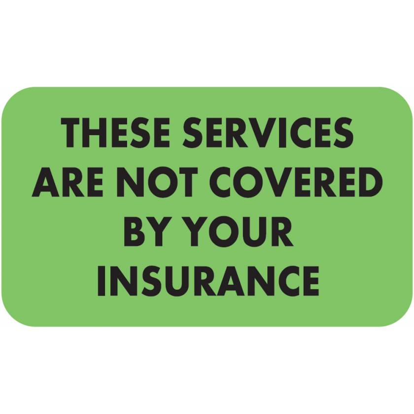 """THESE SERVICES ARE NOT COVERED Label - Size 1 1/2""""W x 7/8""""H"""