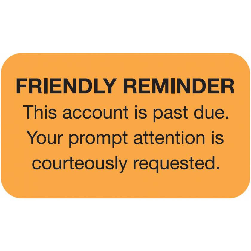 """FRIENDLY REMINDER THIS ACCOUNT IS PAST DUE Label - Size 1 1/2""""W x 7/8""""H"""