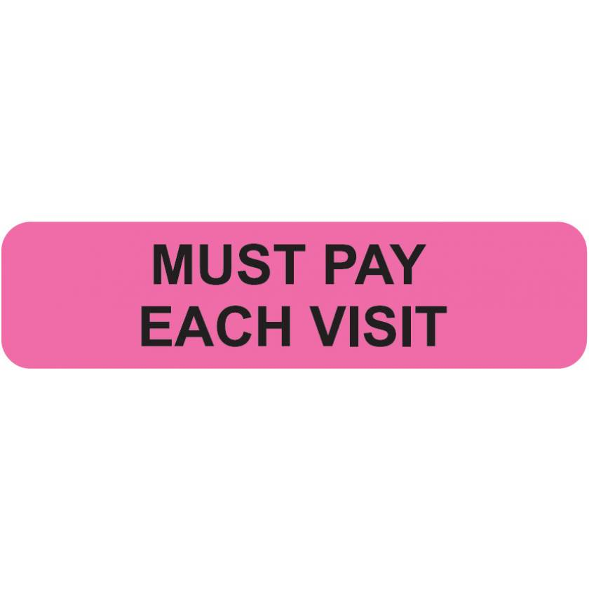 "MUST PAY EACH VISIT Label - Size 1 1/4""W x 5/16""H"