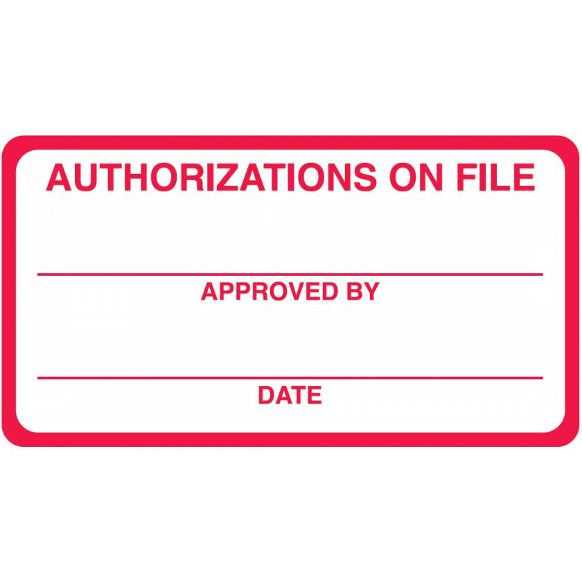 """AUTHORIZATIONS ON FILE Label - Size 3 1/4""""W x 1 3/4""""H"""