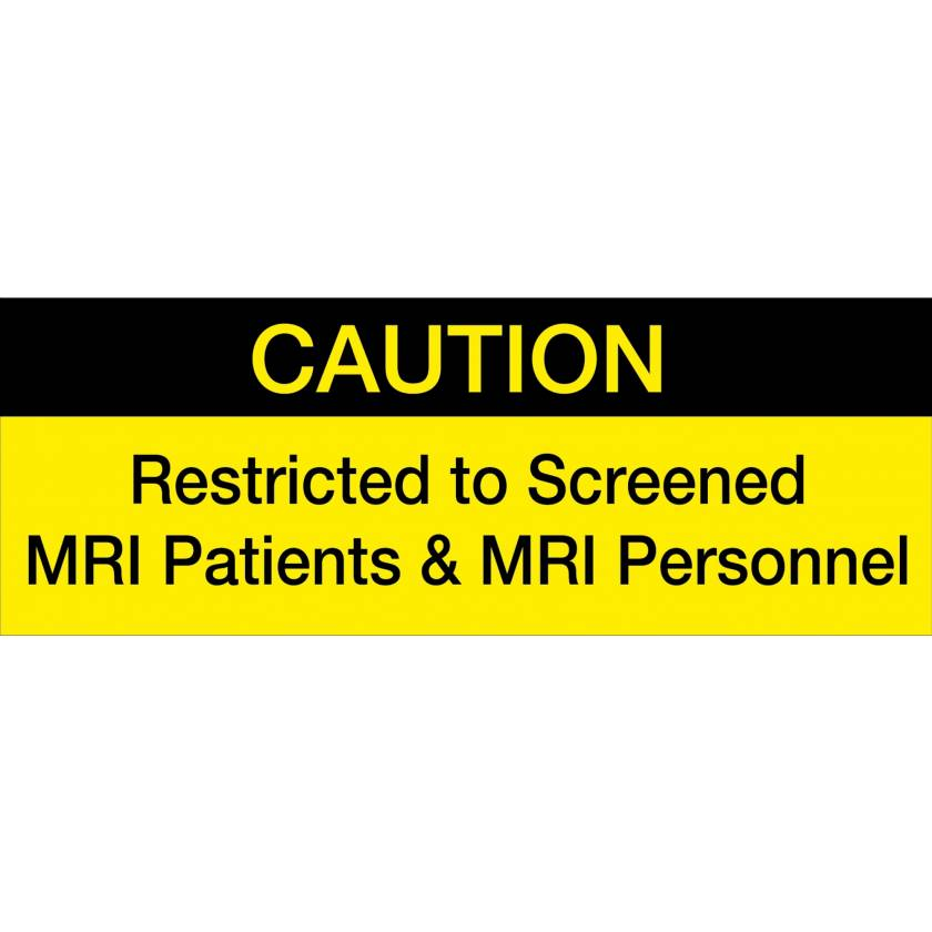 """Caution, Restricted to Screened MRI Patients and MRI Personnel"" Plastic Sign"