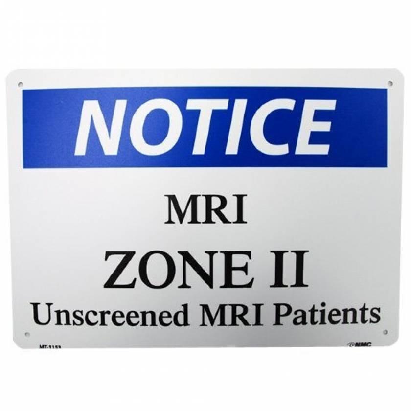 """Notice MRI Zone II Unscreened MRI Patients"" Plastic Sign"