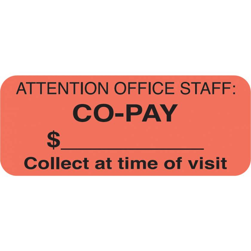 "ATTENTION OFFICE STAFF: CO-PAY Label - Size 1 7/8""W x 3/4""H"