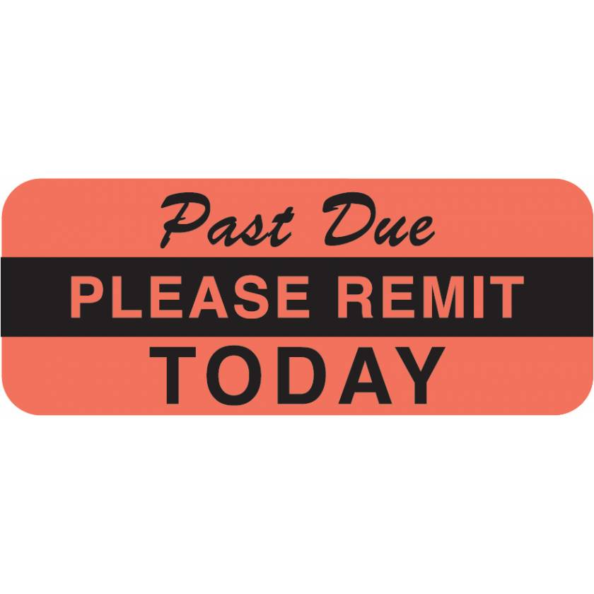 """PAST DUE PLEASE REMIT TODAY Label - Size 1 7/8""""W x 3/4""""H"""