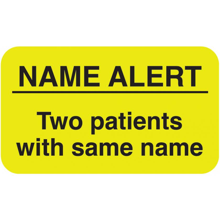 """NAME ALERT Two Patients with Same Name Label - Size 1 1/2""""W x 7/8""""H"""