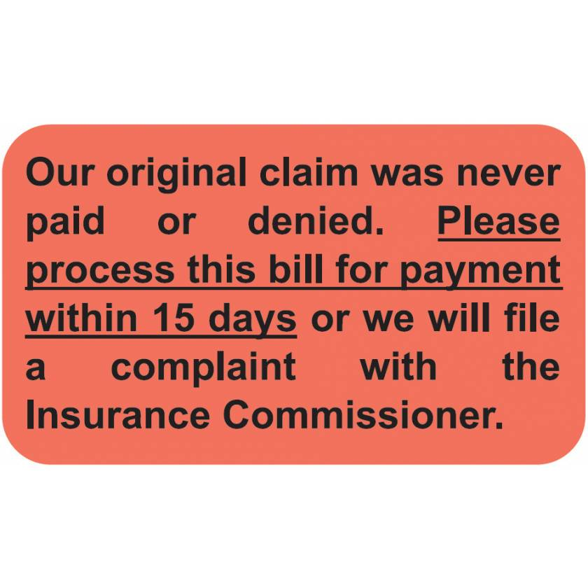 """OUR ORIGINAL CLAIM WAS NEVER PAID Label - Size 1 1/2""""W x 7/8""""H"""